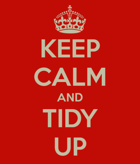 keep calm and tidy up