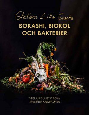 Stefans lilla svarta – Bokashi biokol & bakterier Stefan Sundström