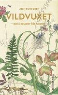 Vildvuxet : mat och huskurer från naturen av Lisen Sundgren, Nadia Nörbom
