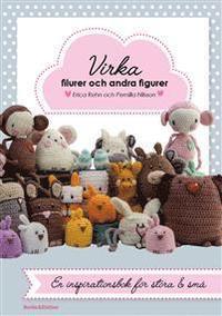 Virka filurer och andra figurer av Erica Rehn, Pernilla Nilsson