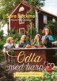 Odla med barn - I skillnadens trädgård av Sara Bäckmo