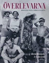 Överlevarna : röster från Förintelsen av Bernt Hermele, Cato Lein