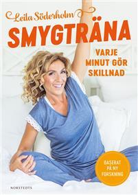 Smygträna : varje minut gör skillnad av Leila Söderholm