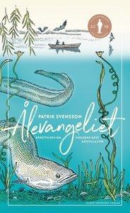Ålevangeliet : berättelsen om världens mest gåtfulla fisk av Patrik Svensson