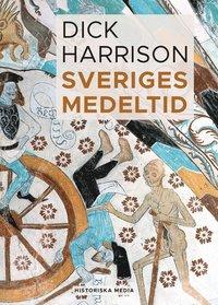 Sveriges medeltid av Dick Harrison