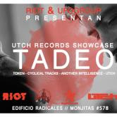 RIOT & UFO GROUP presentan UTCH SHOWCASE / TADEO