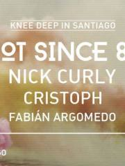 Knee Deep In Santiago – Hot Since 82 . Nick Curly . Cristoph