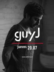 La Feria presenta: Guy J – Jueves 20 de Julio
