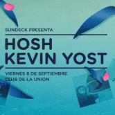 KEVIN YOST + HOSH | Sundeck Exclusive Night
