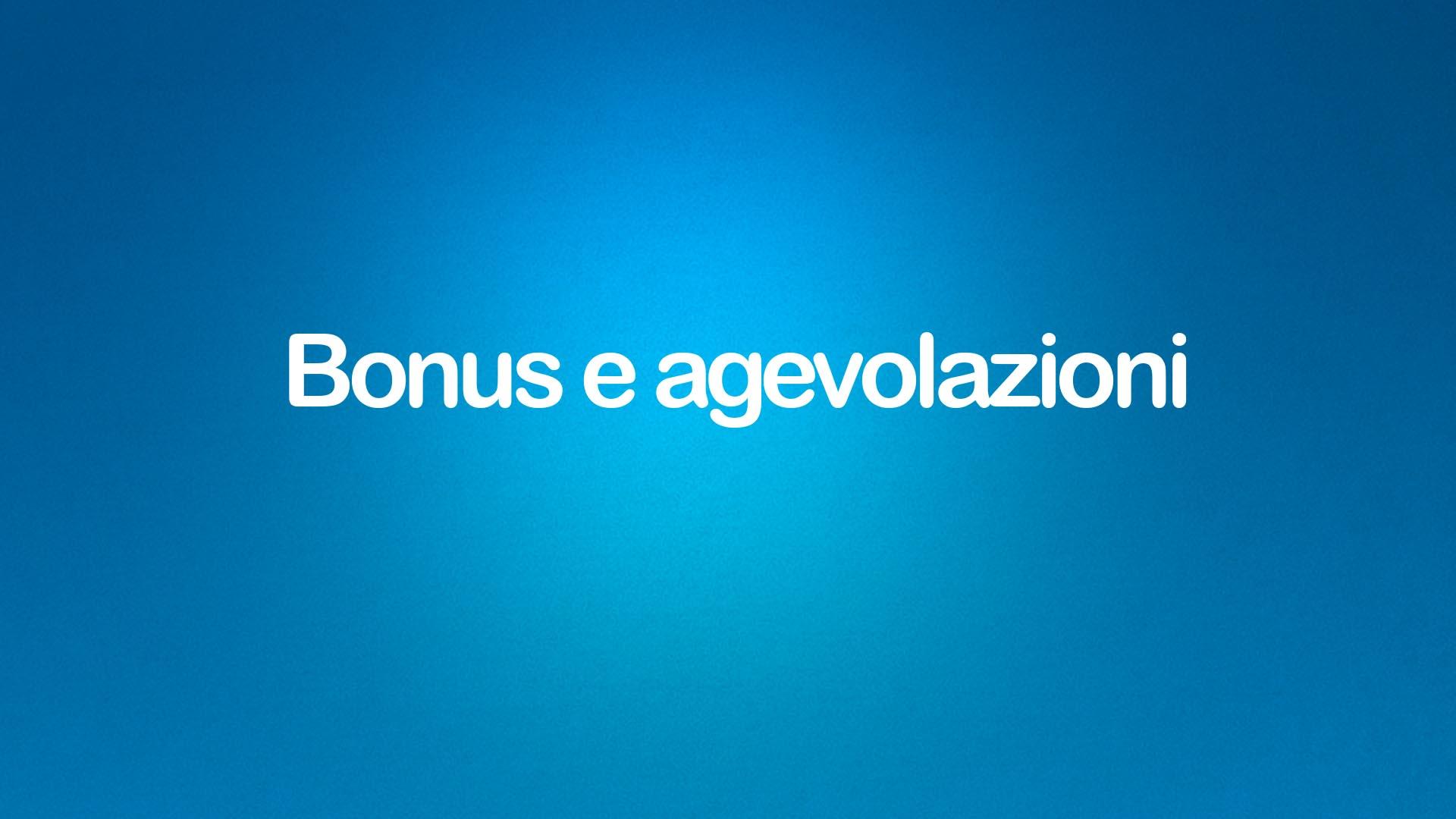 Bonus e agevolazioni grafica