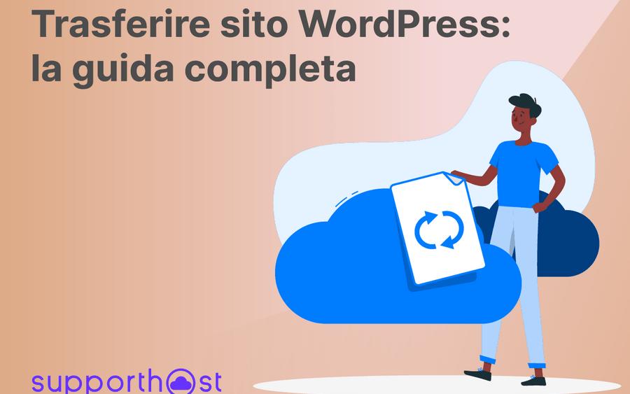 Trasferire sito WordPress: guida completa