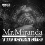 Mr.Miranda – The Darkside ( Produced by AMOTBEATS ) | @MisterMiranda83