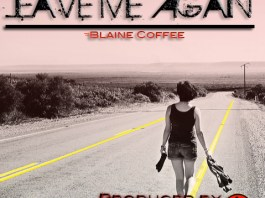 This Leave Me Again Record By Blaine Coffee Is Fire