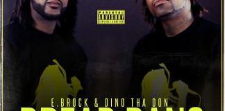 Video: E.Brock And Dino Tha Don - Dread Bang
