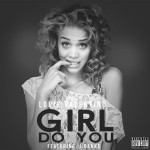 Louie Valentino Featuring. J.Banks  – Girl Do You  | @Louie_Valentino