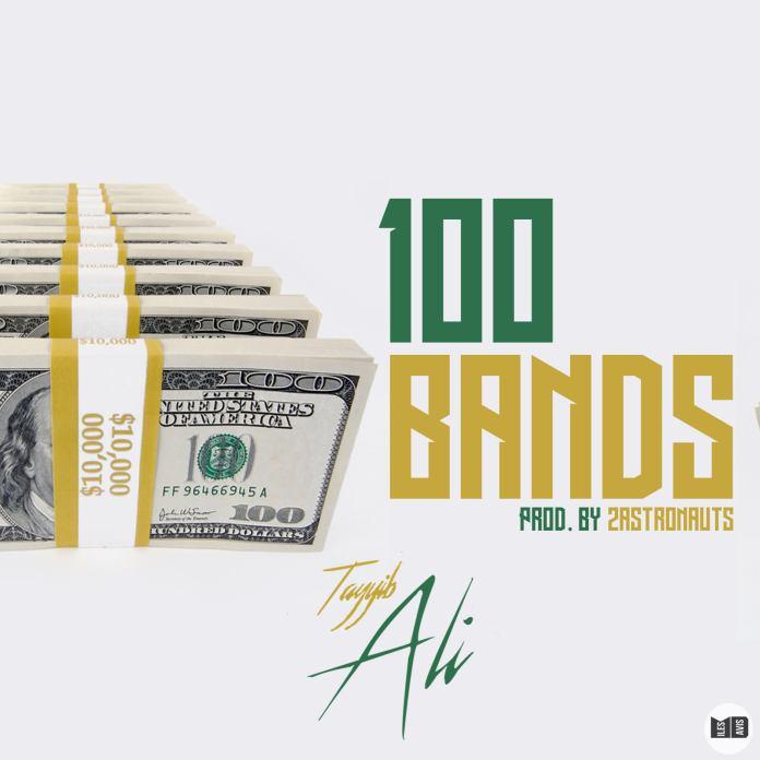 Track: Tayyib Ali – 100 Bandz