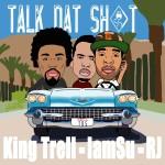 Track: King Trell – Talk Dat Sh*t feat IamSU And RJ | @kingtrell_