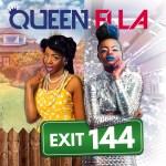 MixTape: Queen Ella – Exit 144 EP | @queenella1