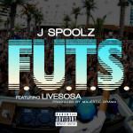 J Spoolz Releases Dope Record Called F.U.T.S. Featuring LiveSosa   @jspoolz