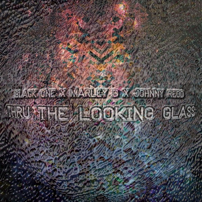 Black One - Thru The Looking Glass Featuring Marley B and Johnny Redd