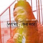 Sia Amun | We're On The Rise @siaamun