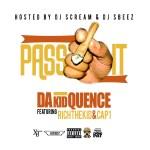 Track: Da Kid Quence – PassIt! Featuring Rich The Kid And Cap 1 | @DAKIDQUENCE @IAMRICHTHEKID @RICHIECAP1