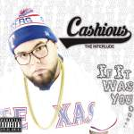 Track: Cashious – If It Was You | @Cashious_Is_Clae