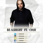 Track: P3 – Be Allright Featuring Cash   @PTHAStar