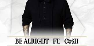 Track: P3 – Be Allright Featuring Cash