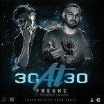 Track: Fresh C – 30 at 30 Featuring Sincerely Collins | @therealfreshc @sincerecollins