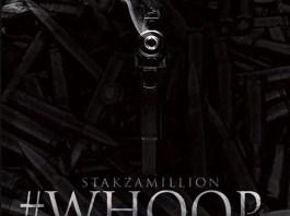 Stakzamillion – Whoop Featuring Adonis Da Hottest