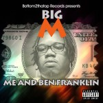 New EP: Big M – Me and Ben Franklin   @Bottom2thatopRC