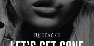 Raj Stacks – Lets Get Gone