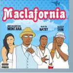 Album: Montana Montana Montana & Sleep Dank – Maclafornia | @PezzyMontana @DaRealSleepDank @daUndaDogg