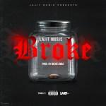 New Music: Lajit Music – Broke | @lajitmusic