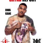 Out Now- @TheGryndReport Issue 16 BWA KANE Edition @BWAKANE