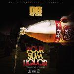 "DB Tha Rasta – ""Pour Sum Liquor"""