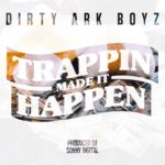 New Video: Dirty Ark Boyz – Trappin Made It Happen Featuring Young Dolph | @DirtyArkBoyz101