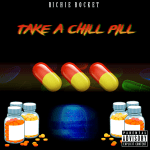 "Mixtape: Richie Rocket – ""Take A Chill Pill"""