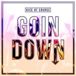 [Single] Kice of Course – Goin Down @kice0805