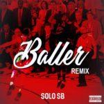 New Music: Solo SB – Baller (Remix) | @Zeekos_Way88