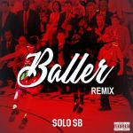 New Music: Solo SB – Baller (Remix) | @Zeekos_Way88
