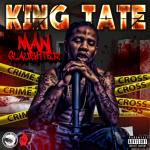 King Tate – Manslaughter (Mixtape) | @KingTate870 |