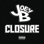 "Joey B Debuts ""Closure"" Ft. Slaine, Joe Budden, KXNG Crooked & Trev Rich 