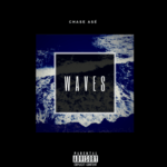 """(New Single) Chase Asé – """"Waves"""" (@WorldOfChase)"""