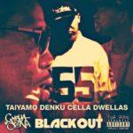 """Taiyamo Denku Ft Cella Dwellas – """"Blackout"""""""