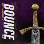 New Music: Sir Lance V – Bounce