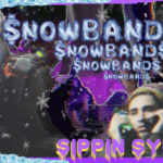 $nowband$ – Sippin Syrup | @iamsnowbands |