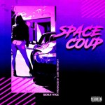 Benji Vice – Space Coup @benji_vice