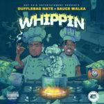 Dufflebag Nate Ft Sauce Walka – Whippin @DufflebagNate